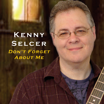 Kenny Selcer - Don't forget About Me